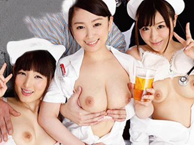 《ナース痴女》『入院先の美少女エロ看護師と乱交!!』患者とナースが飲酒して病院で即ハメ着衣セックスしちゃう企画が最高w